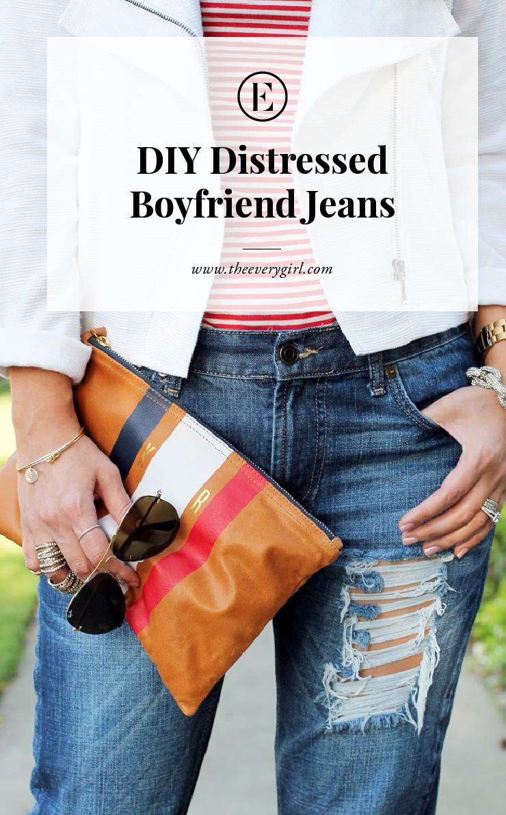 Diy Distressed Boyfriend Jeans The Everygirl