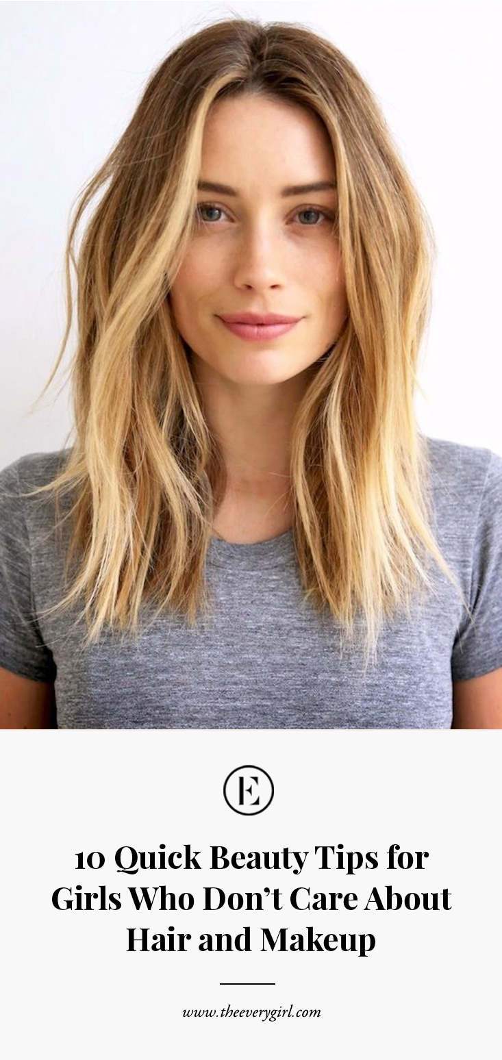 10 Quick Beauty Tips For Girls Who Don T Care About Hair And Makeup The Everygirl