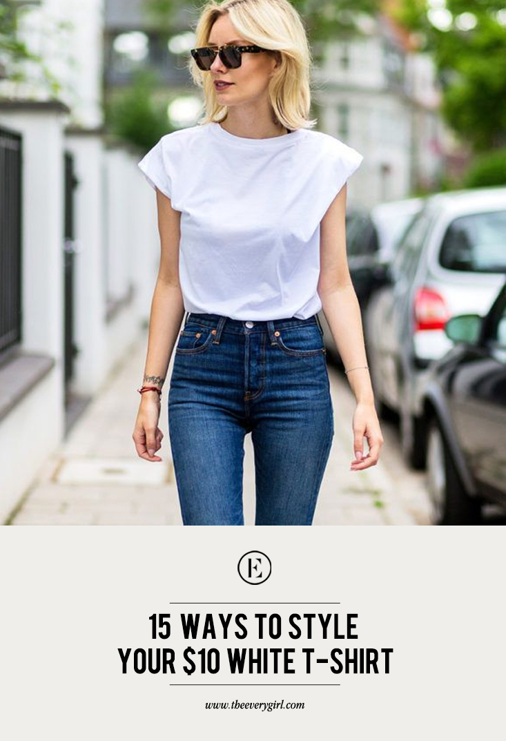15 Ways to Style Your $10 White T Shirt The Everygirl