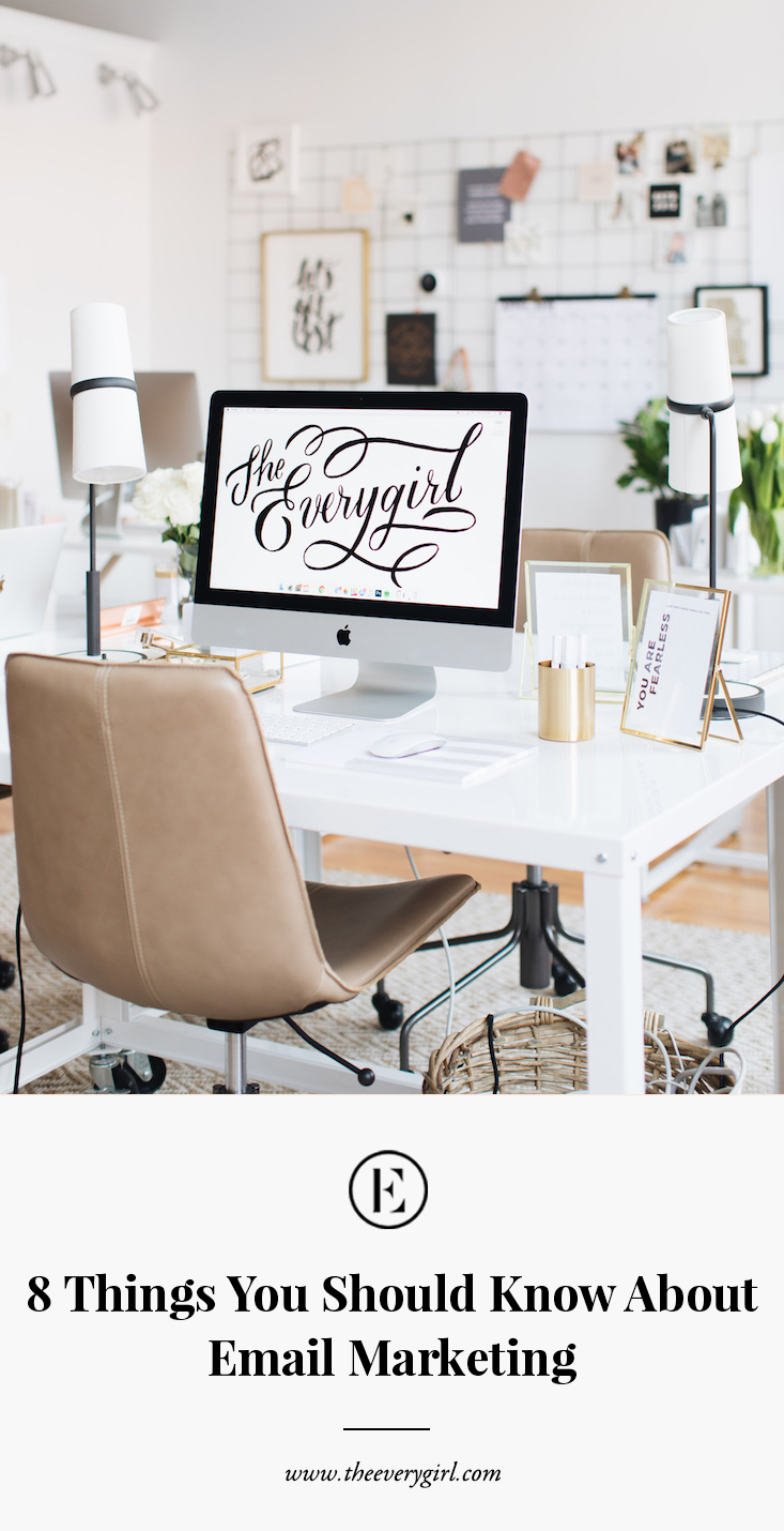 8 Things You Should Know About Email Marketing The Everygirl