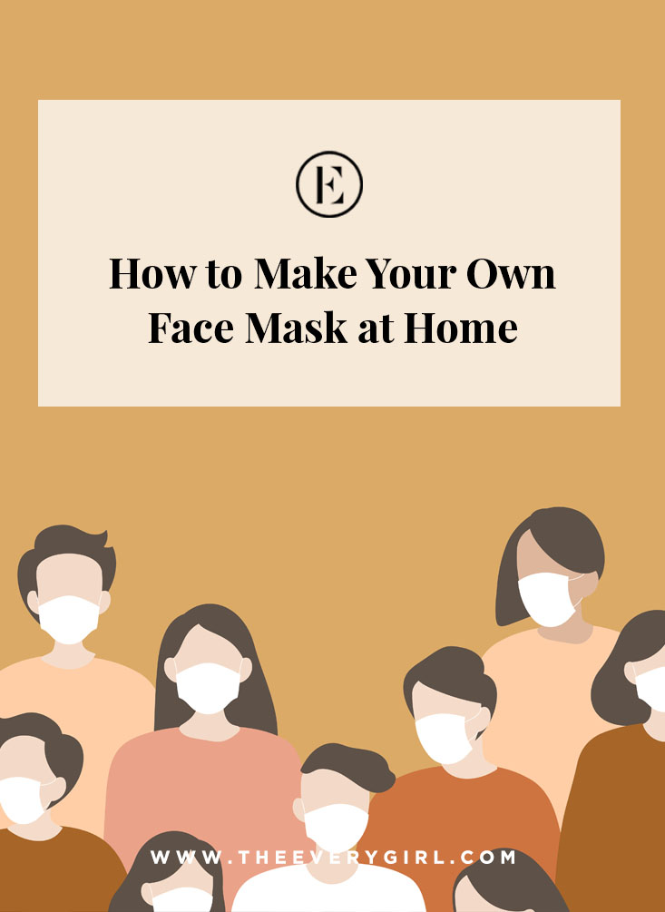 How To Make Your Own Face Mask At Home The Everygirl