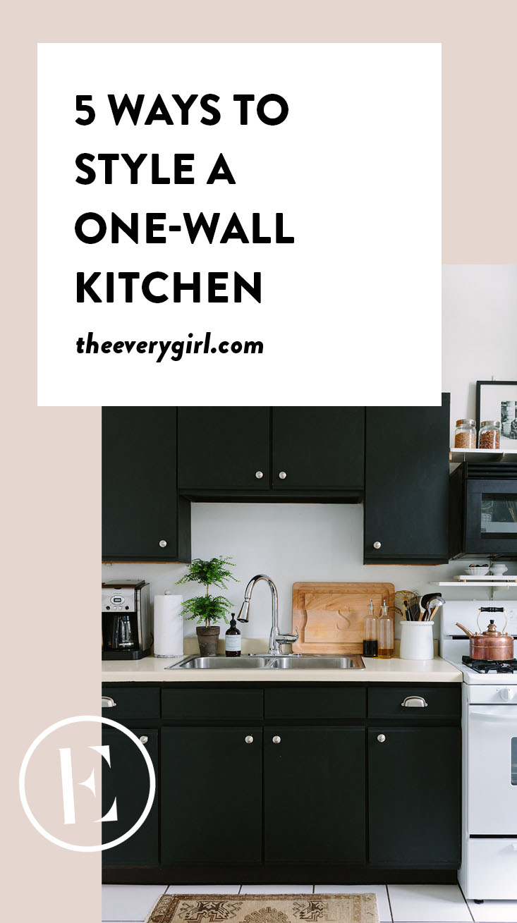 5 Ways To Style A One Wall Kitchen The Everygirl